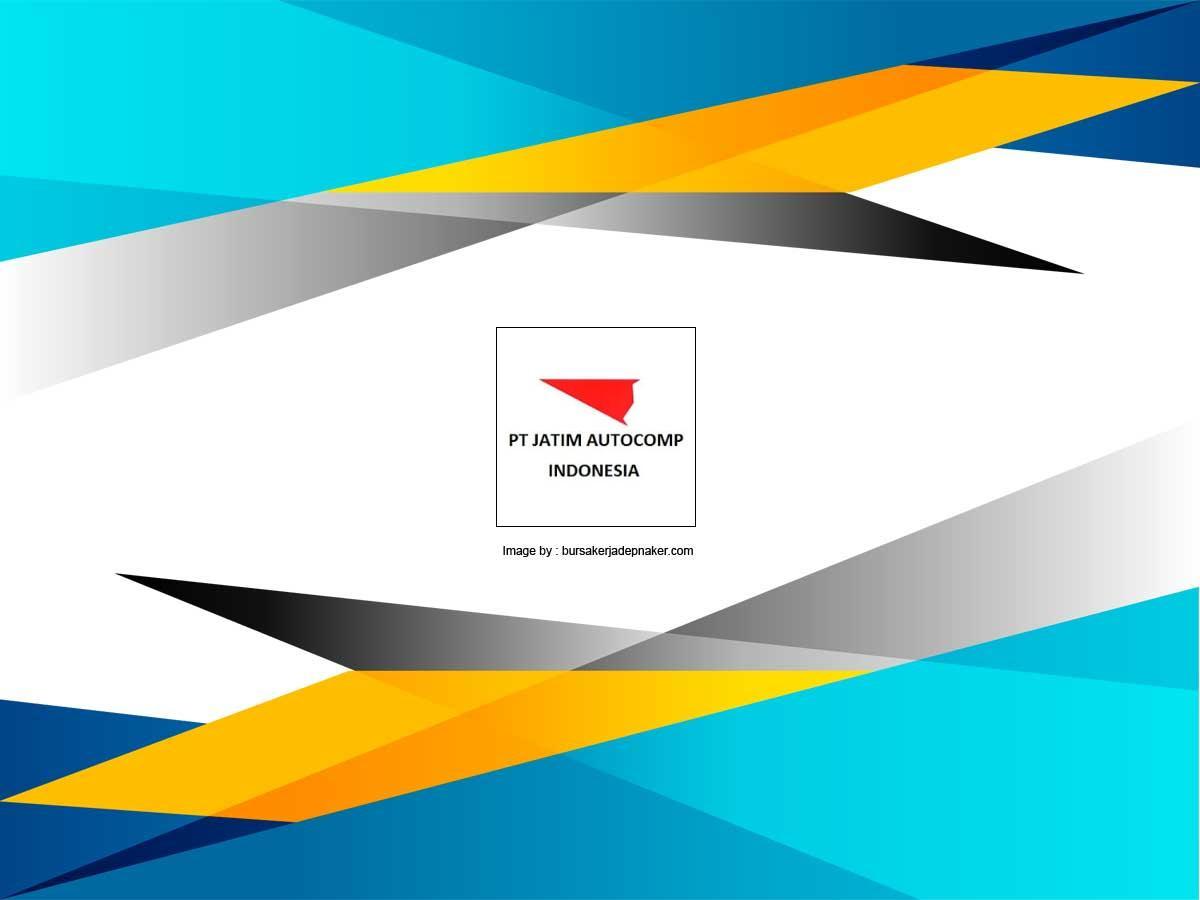 Lowongan Kerja Pt Jatim Autocomp Indonesia Terbaru Februari 2021